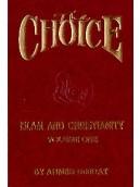 The Choice - Islam & Christianity