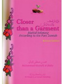 Closer than a Garment - Marital Intimacy According to the Pure Sunnah