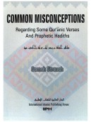 Common Misconceptions regarding some Quranic verses...