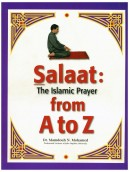 Salaat : The Islamic Prayer from A to Z