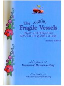The Fragile Vessels - The Rights & Obligations Between the Spouses in Islam